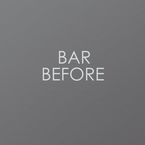 BAR BEFORE